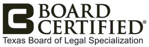 Texas Board Certified Attorney